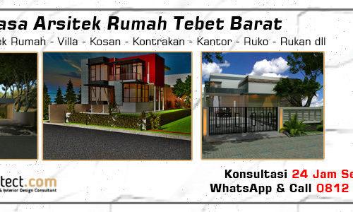 Jasa Arsitek Rumah Tebet Barat - Jakarta Selatan
