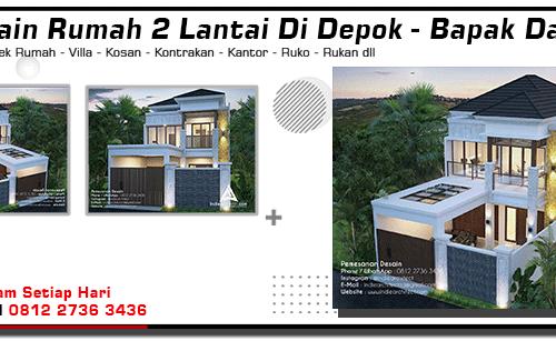 Desain Rumah 2 Lantai Di Depok - Bapak Danar