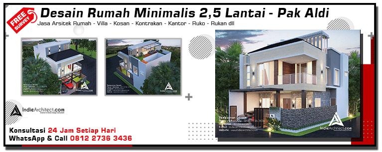 Desain Rumah Minimalis 2,5 Lantai - Pak Aldi Depok